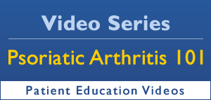 Learn about Psoriatic Arthritis from our Patient Education Videos