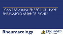 I Can't Be a Runner Because I Have Rheumatoid Arthritis, RIght?